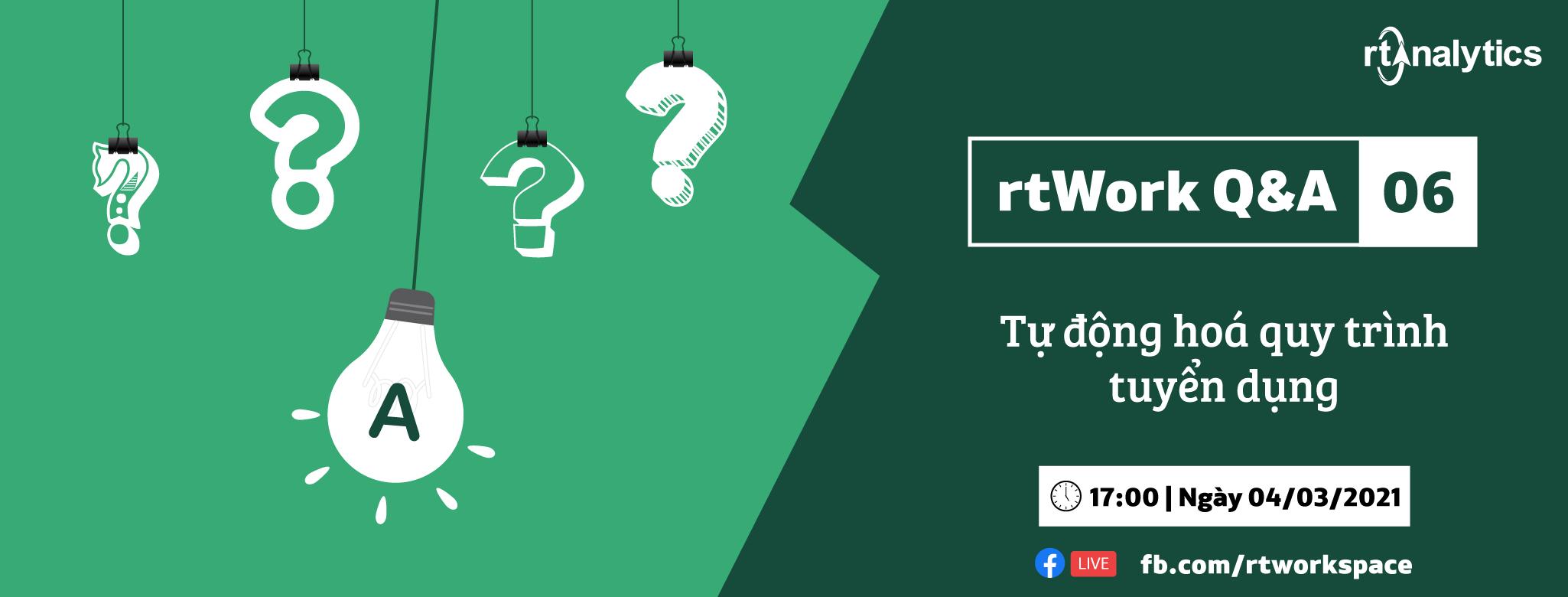 rtWork Q&A 06: Tự động hoá quy trình tuyển dụng